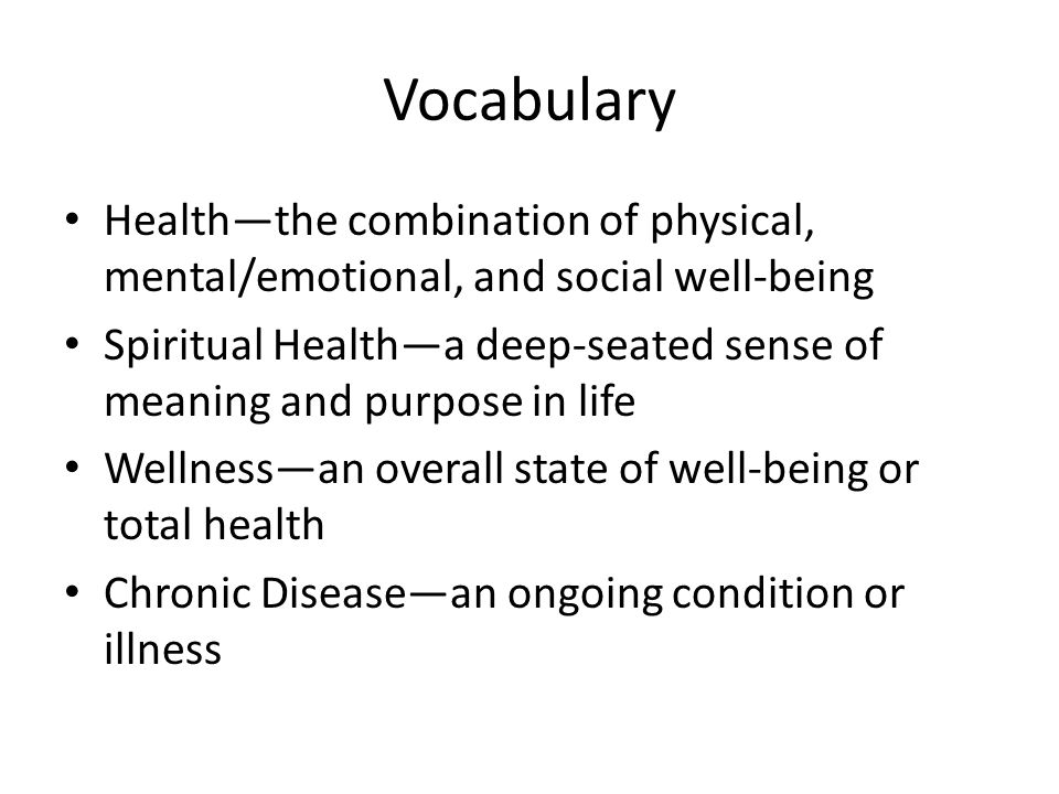Vocabulary Health—the combination of physical, mental/emotional, and social well-being.