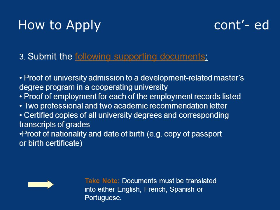 How to Apply cont'- ed 3. Submit the following supporting documents: