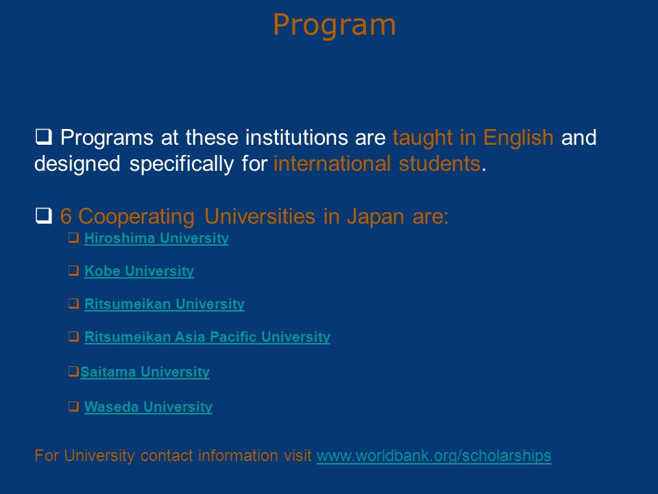 Program Programs at these institutions are taught in English and designed specifically for international students.