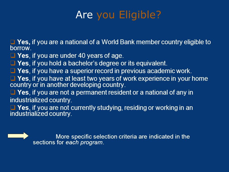 Are you Eligible Yes, if you are under 40 years of age.