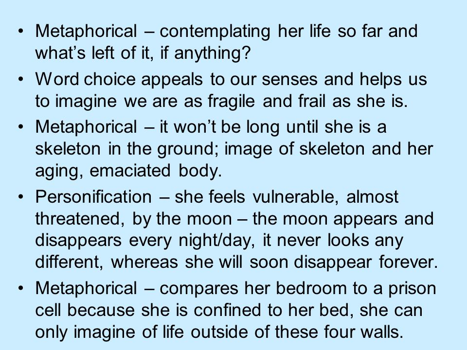 Metaphorical – contemplating her life so far and what's left of it, if anything