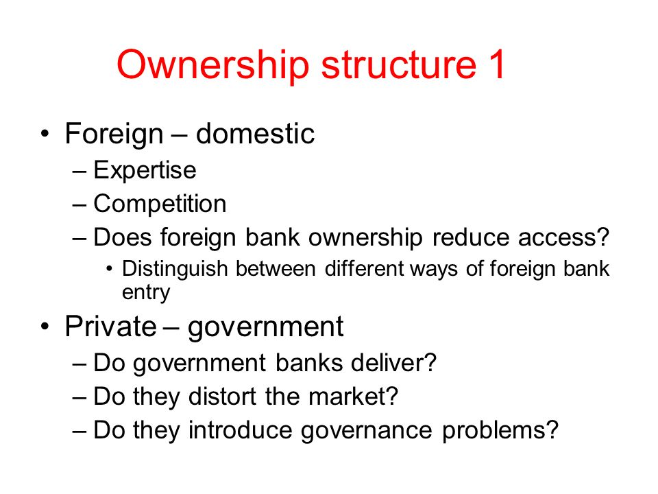 Ownership structure 1 Foreign – domestic Private – government