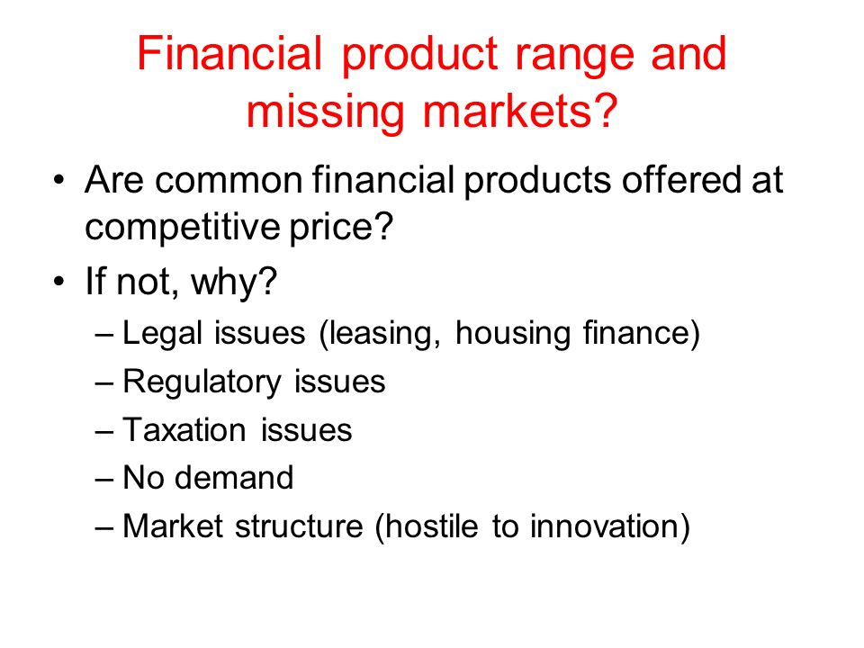 Financial product range and missing markets