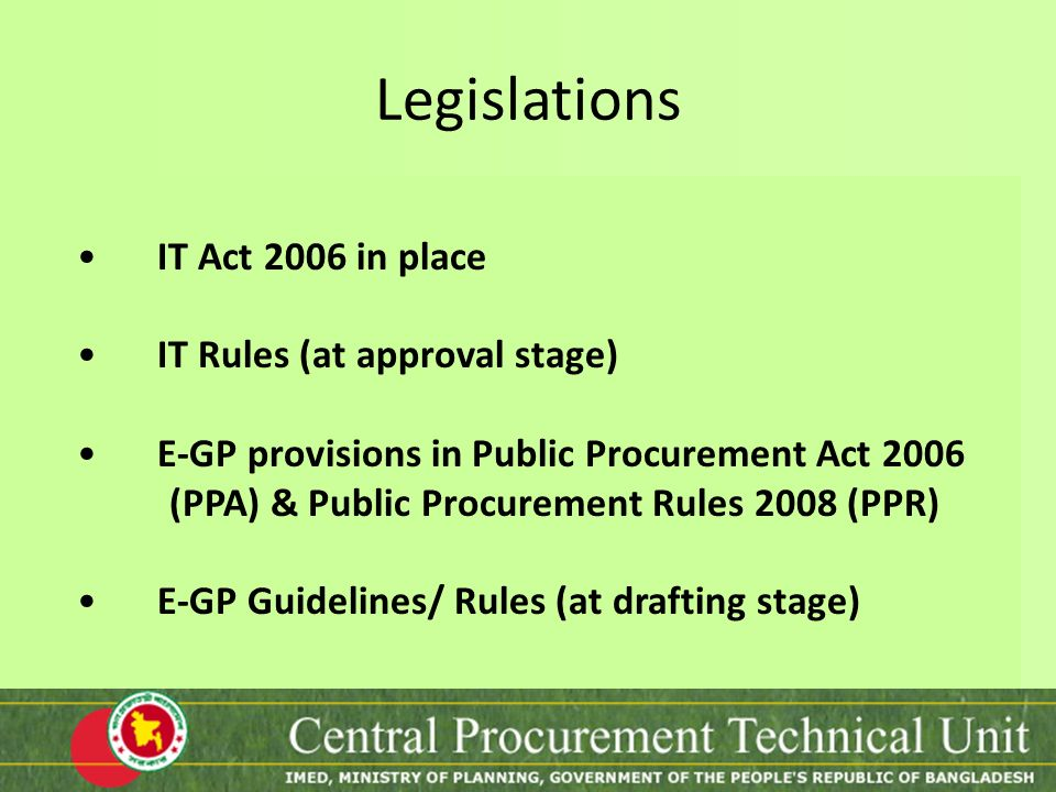 Legislations IT Act 2006 in place IT Rules (at approval stage)