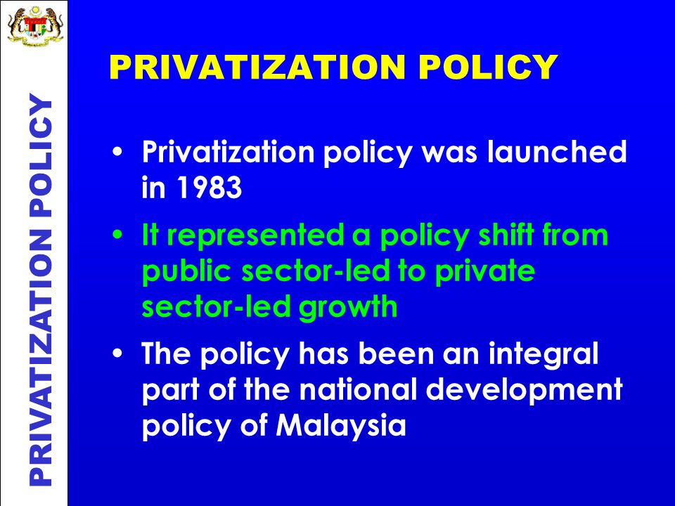 PRIVATIZATION POLICY Privatization policy was launched in 1983