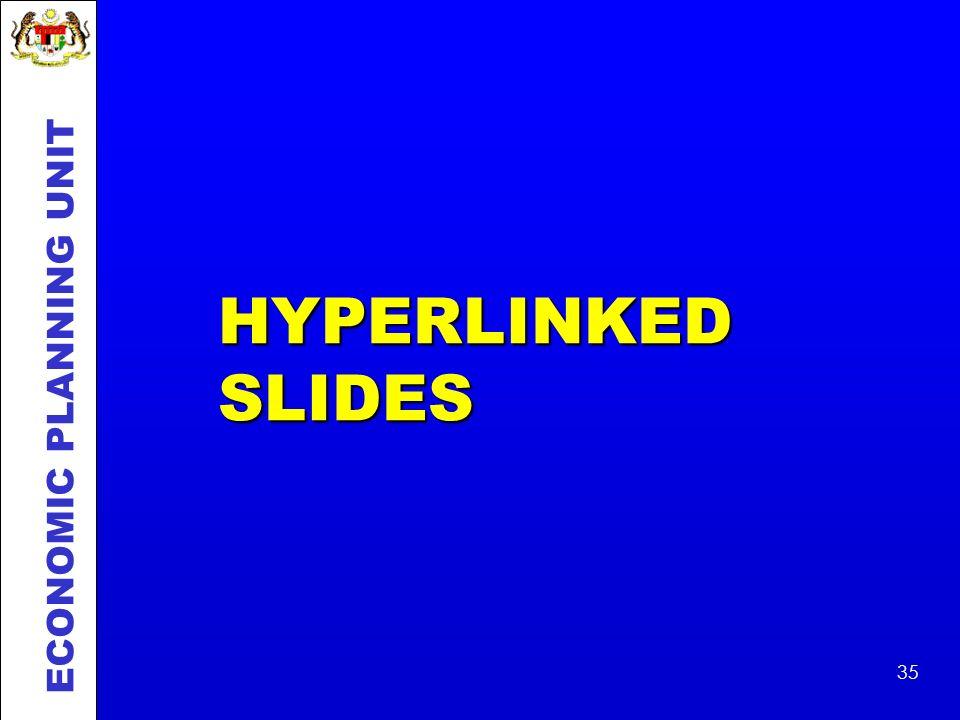 HYPERLINKED SLIDES ECONOMIC PLANNING UNIT