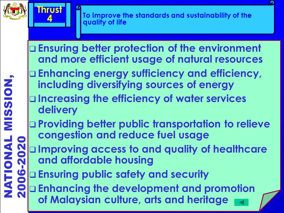 Thrust 4. To improve the standards and sustainability of the quality of life.