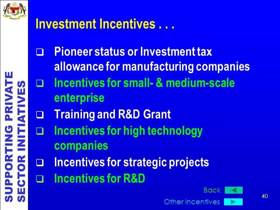Investment Incentives . . .