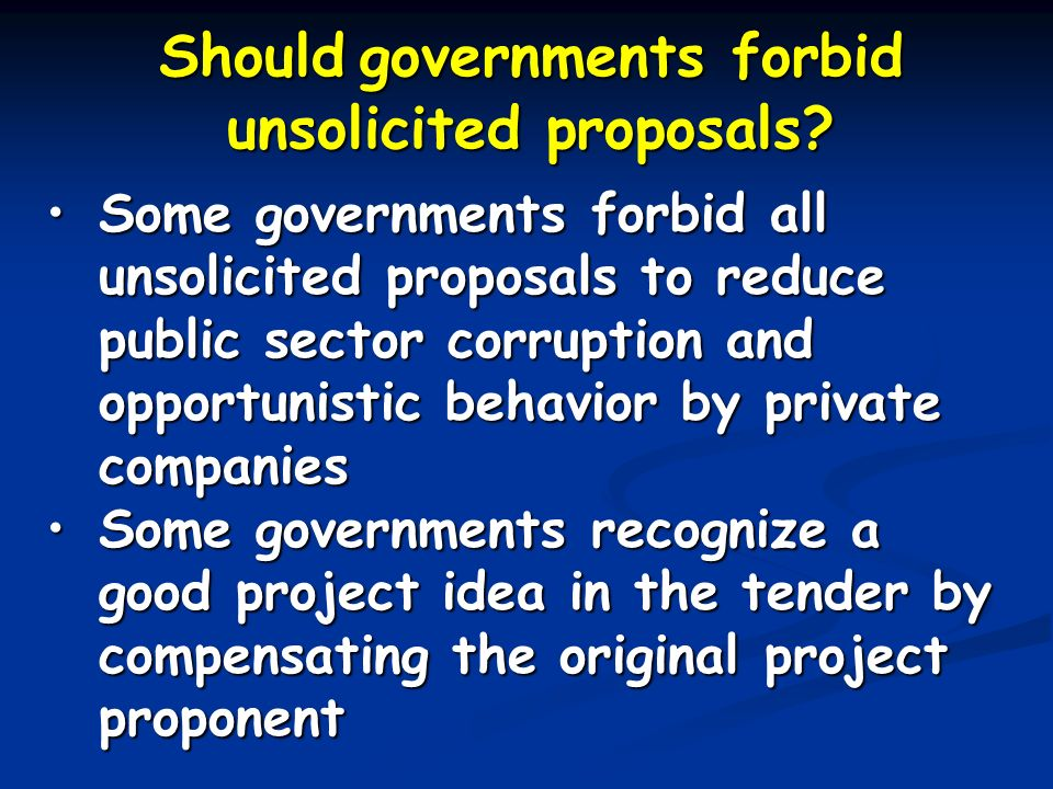 Should governments forbid unsolicited proposals