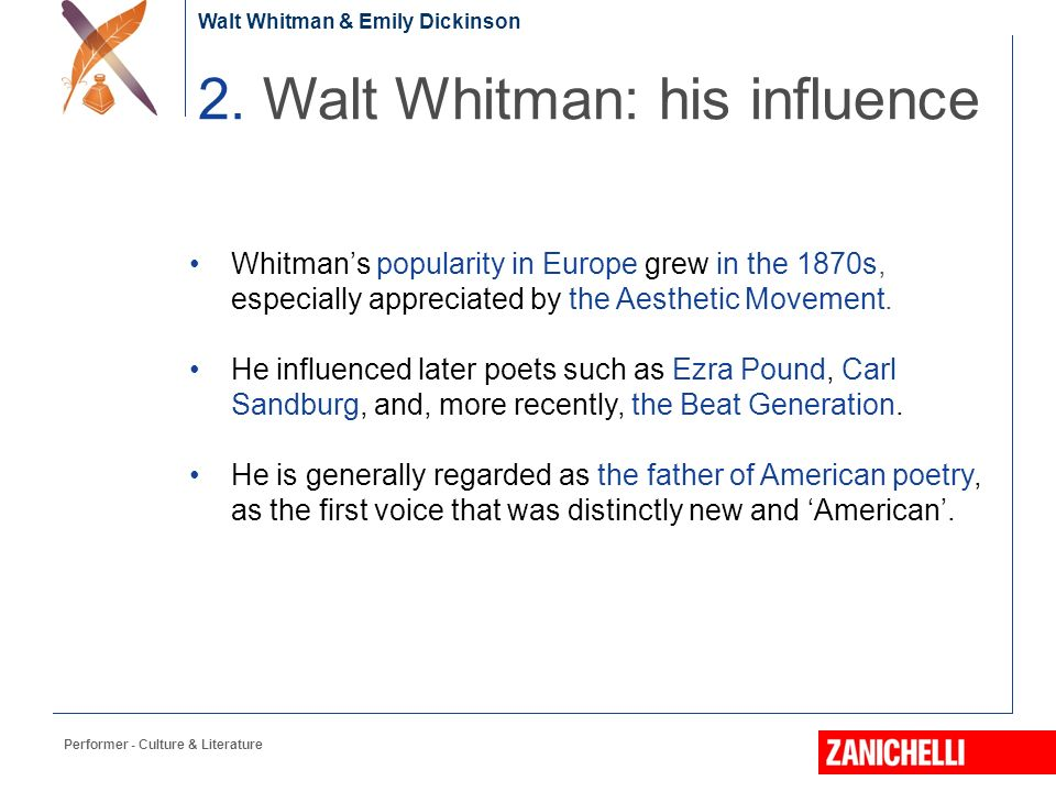 a comparison of the influence of walt whitman and emily dickinson in the american poetry Walt whitman's poetic prose, 'i hear america singing', free-flows with vibrancy,   with emily dickinson established the foundations of modern american poetry,.