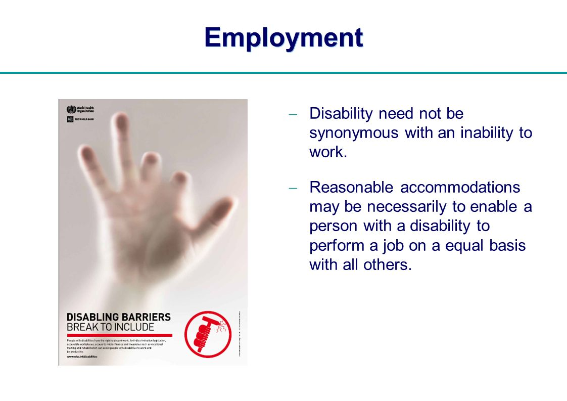 Employment Disability need not be synonymous with an inability to work.