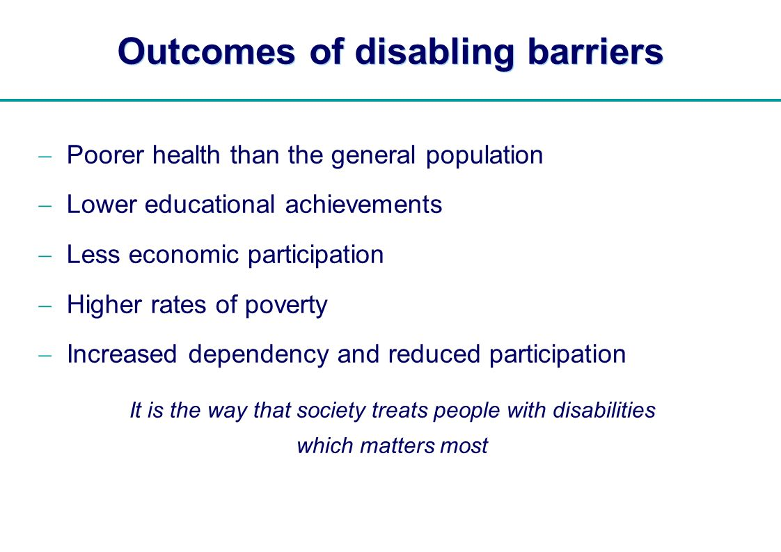 Outcomes of disabling barriers