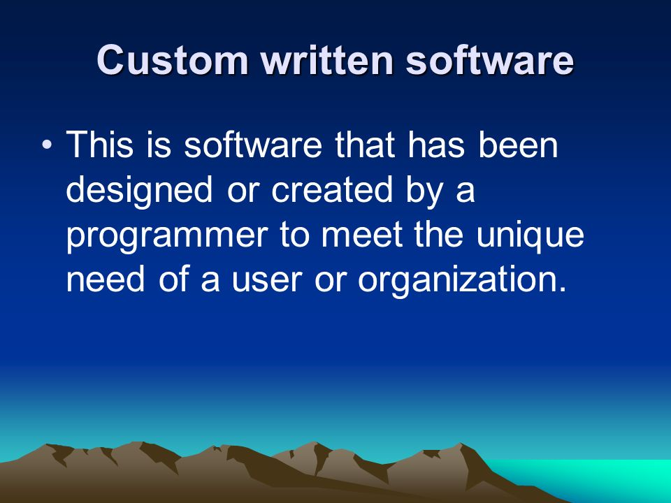 Custom Written Software