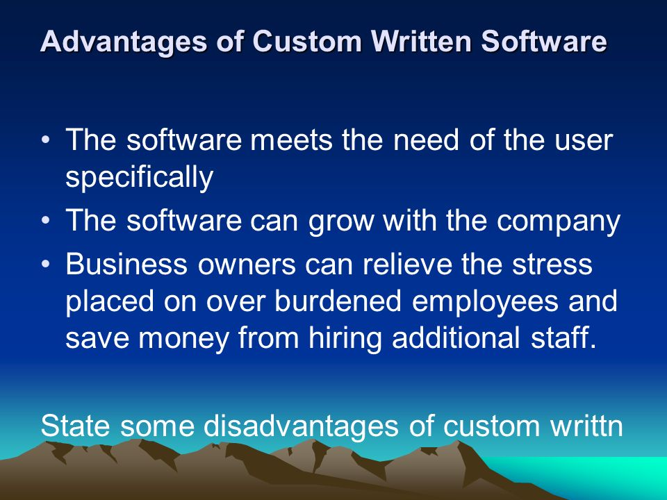 custom written software define Software that is specifically designed and programmed for an individual customer contrast with software package.
