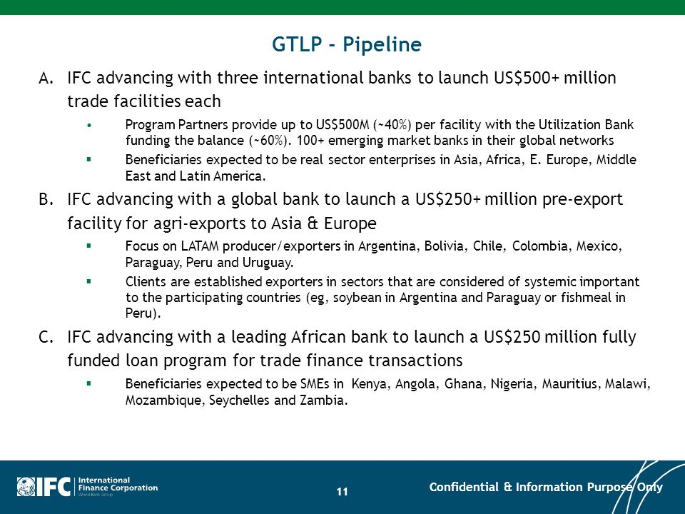 GTLP - Pipeline A. IFC advancing with three international banks to launch US$500+ million trade facilities each.