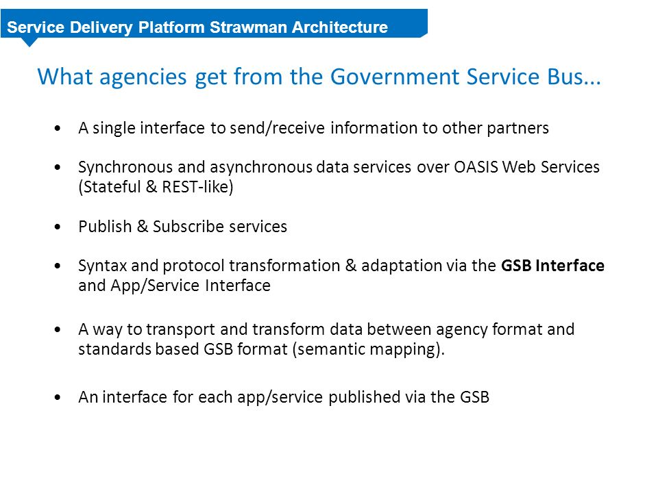 What agencies get from the Government Service Bus...
