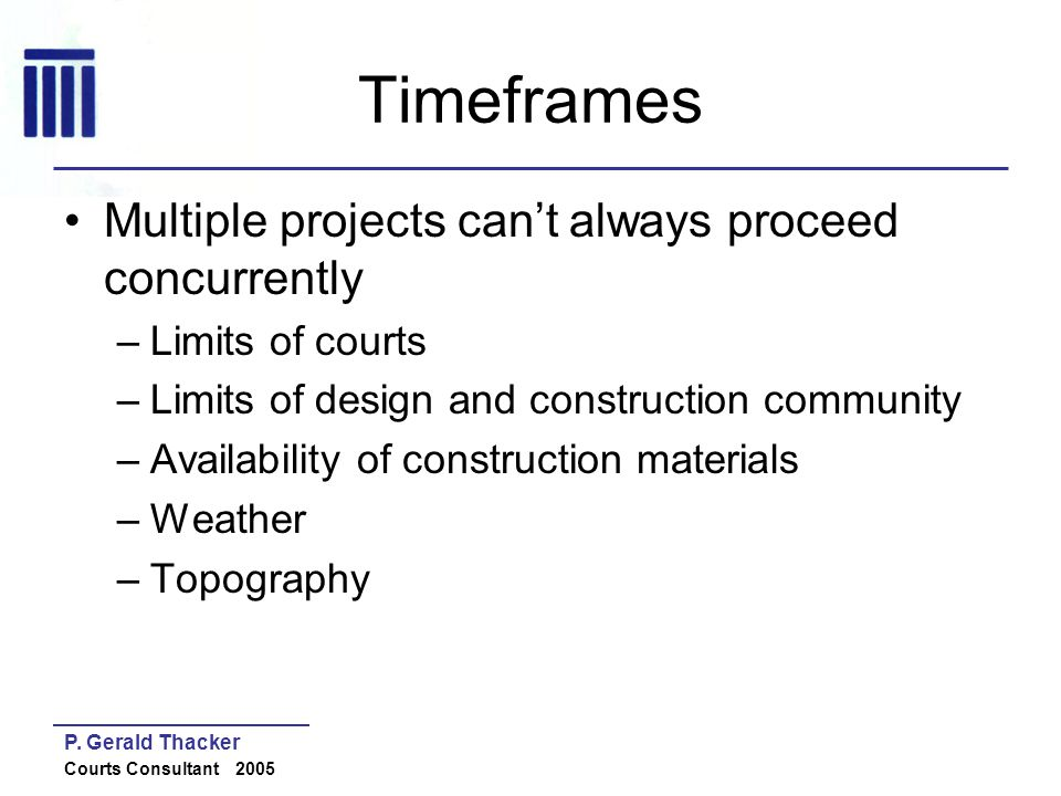 Timeframes Multiple projects can't always proceed concurrently