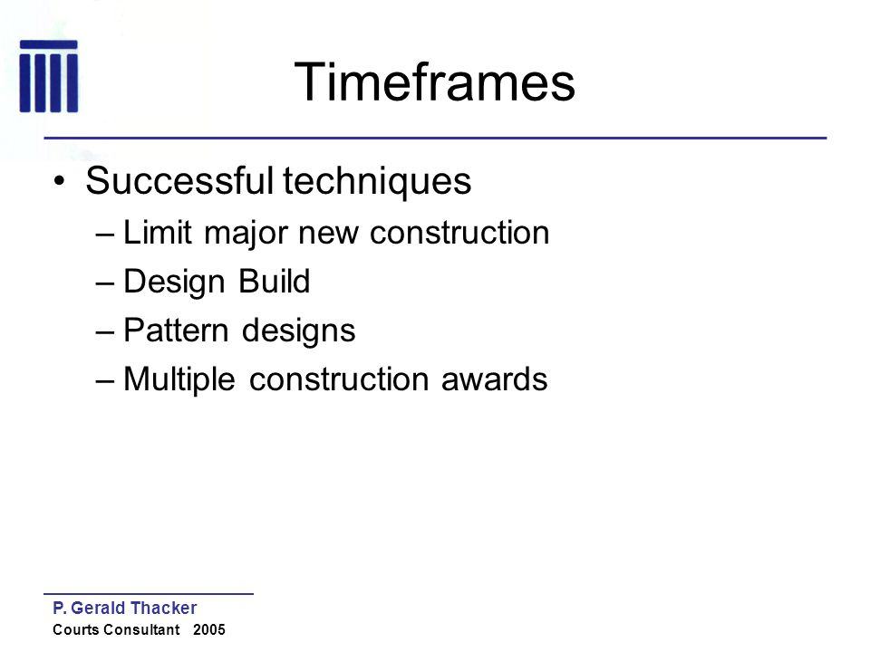 Timeframes Successful techniques Limit major new construction