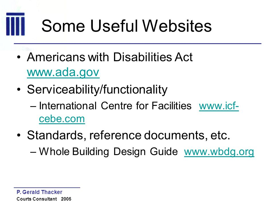 Some Useful Websites Americans with Disabilities Act www.ada.gov