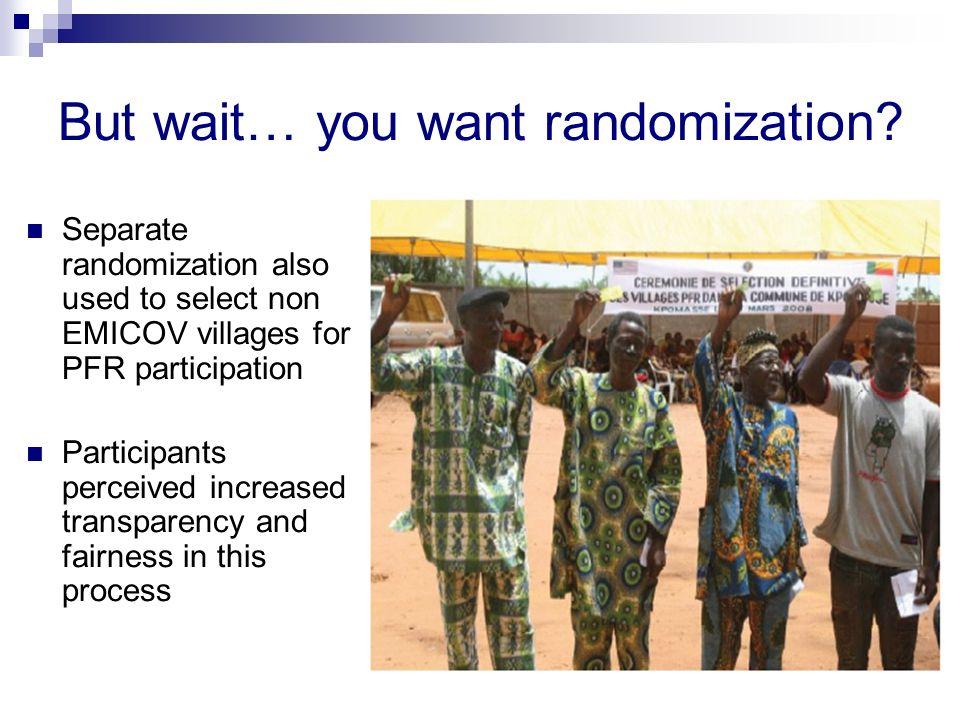 But wait… you want randomization