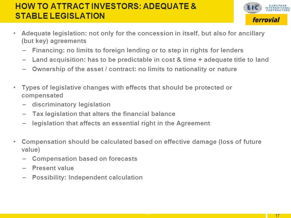 HOW TO ATTRACT INVESTORS: ADEQUATE & STABLE LEGISLATION
