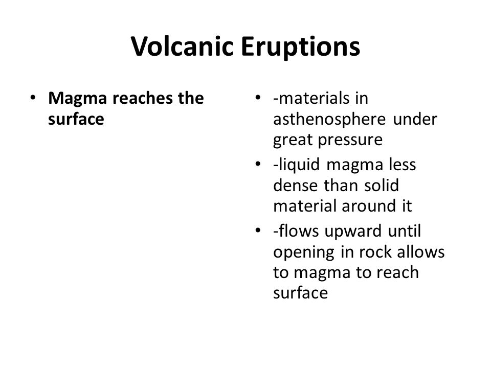 Volcanic Eruptions Magma reaches the surface