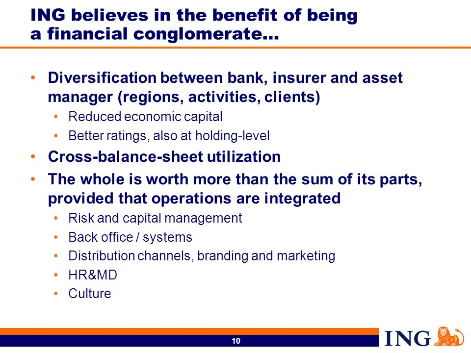ING believes in the benefit of being a financial conglomerate…