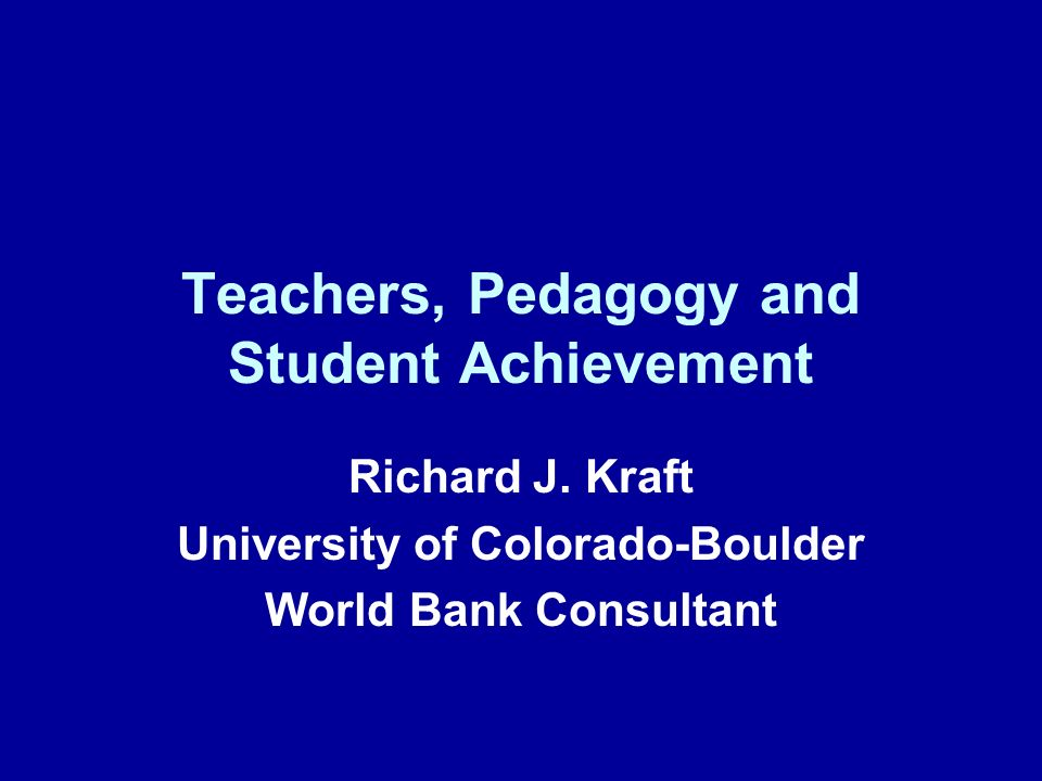Teachers, Pedagogy and Student Achievement