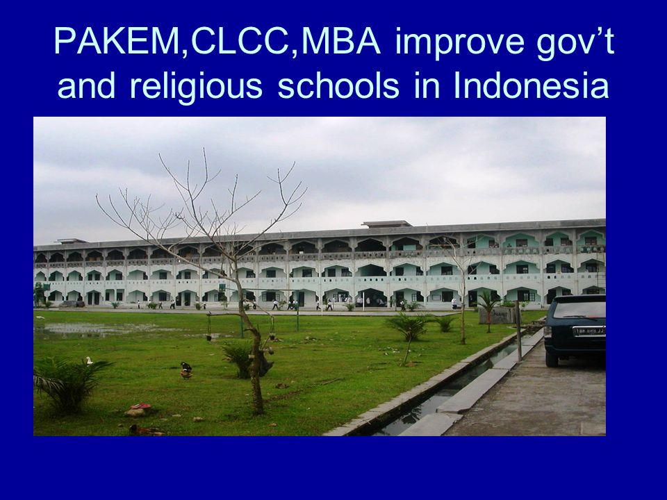 PAKEM,CLCC,MBA improve gov't and religious schools in Indonesia