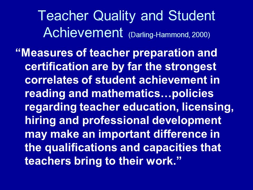 Teacher Quality and Student Achievement (Darling-Hammond, 2000)