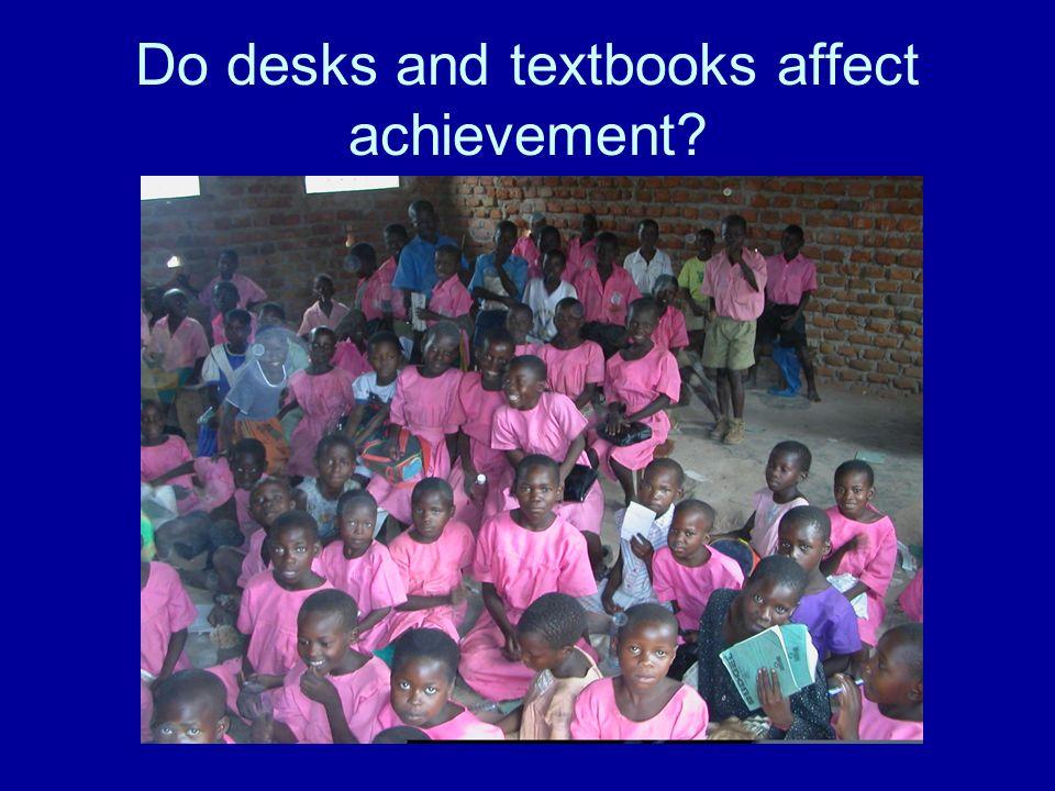 Do desks and textbooks affect achievement