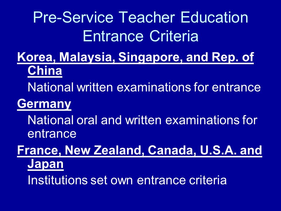 Pre-Service Teacher Education Entrance Criteria