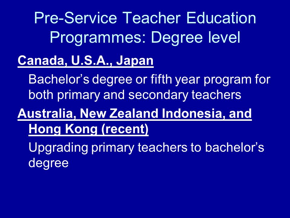 Pre-Service Teacher Education Programmes: Degree level