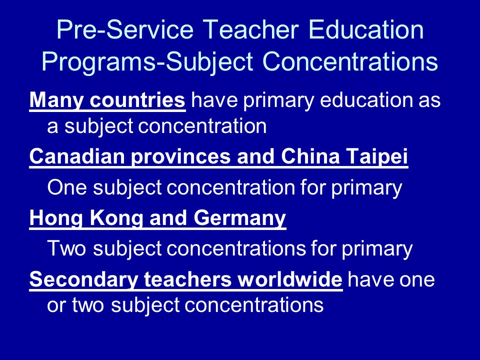 Pre-Service Teacher Education Programs-Subject Concentrations
