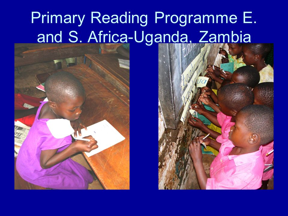 Primary Reading Programme E. and S. Africa-Uganda, Zambia