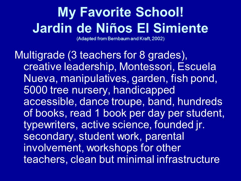 My Favorite School! Jardin de Niños El Simiente (Adapted from Bernbaum and Kraft, 2002)