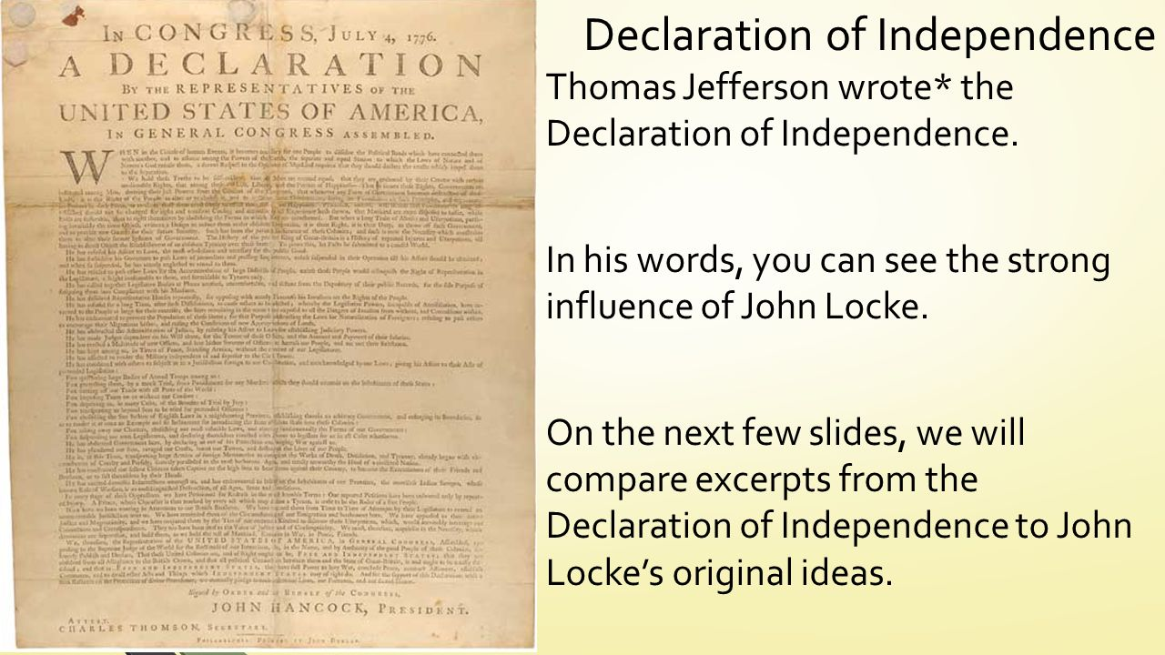 john locke and the declaration of A list of all the characters in the declaration of independence (1776) the the declaration of independence (1776) characters covered include: colonies , thomas jefferson , king of great britain , john locke , second continental congress , salutary neglect.