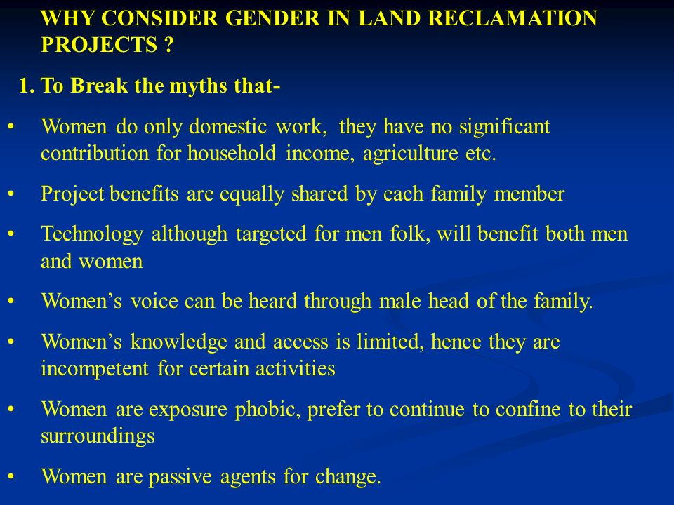 WHY CONSIDER GENDER IN LAND RECLAMATION PROJECTS