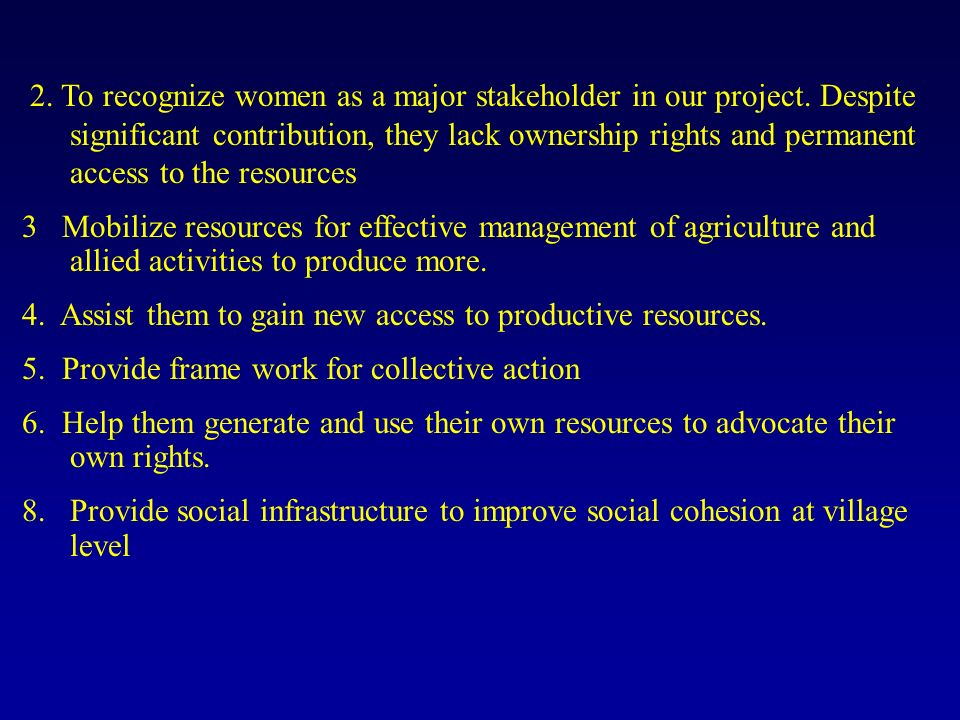 2. To recognize women as a major stakeholder in our project