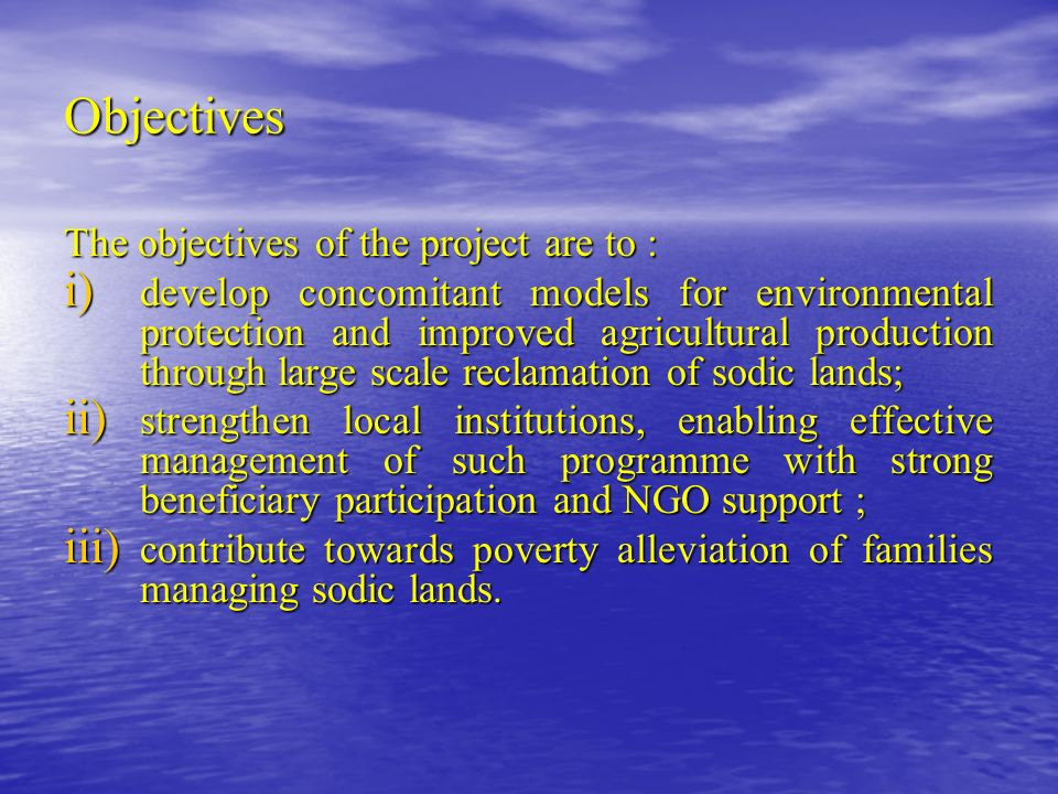 Objectives The objectives of the project are to :