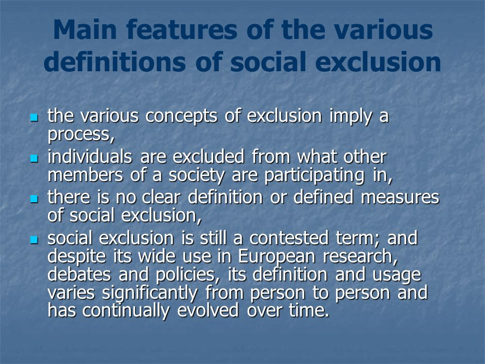 Main features of the various definitions of social exclusion