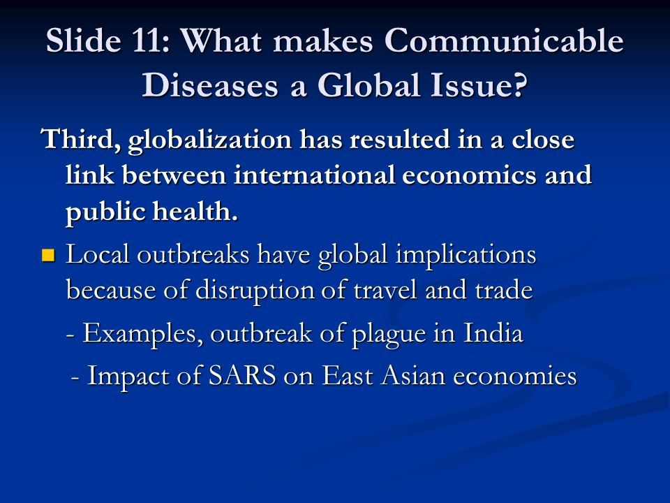 Slide 11: What makes Communicable Diseases a Global Issue