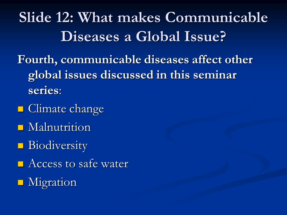 Slide 12: What makes Communicable Diseases a Global Issue