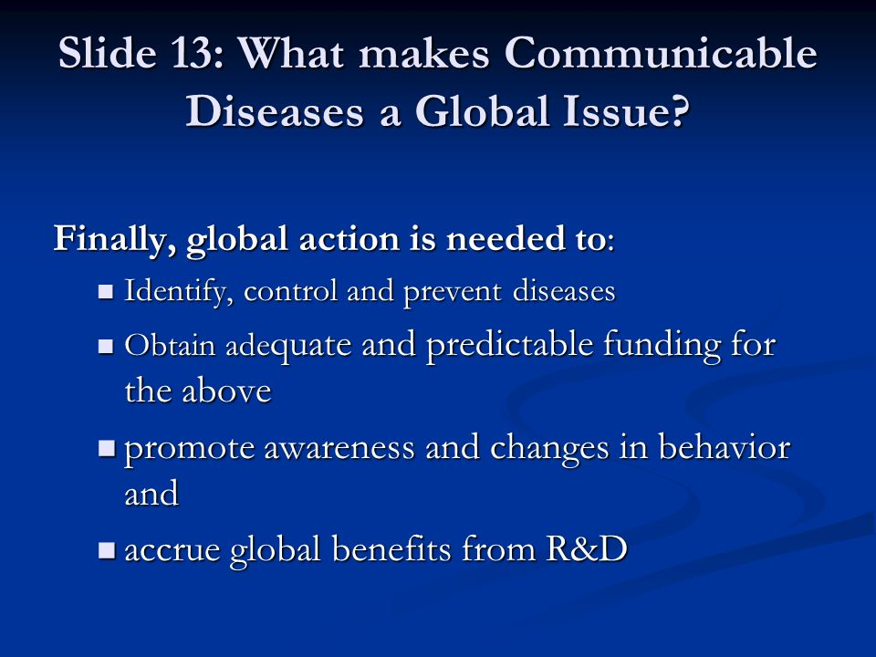 Slide 13: What makes Communicable Diseases a Global Issue