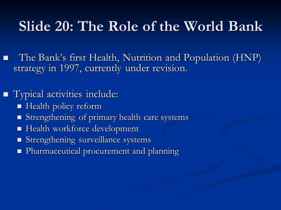 Slide 20: The Role of the World Bank