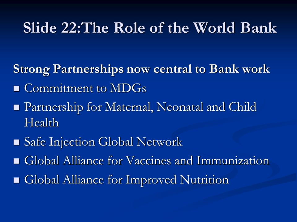 Slide 22:The Role of the World Bank