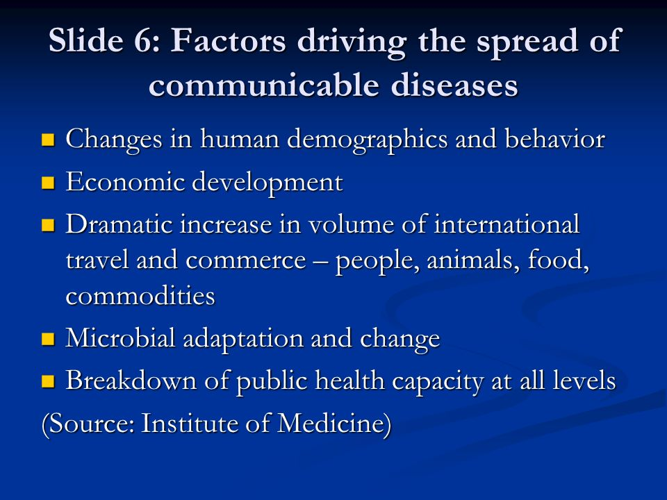 Slide 6: Factors driving the spread of communicable diseases