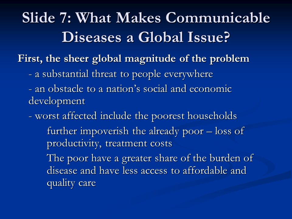 Slide 7: What Makes Communicable Diseases a Global Issue