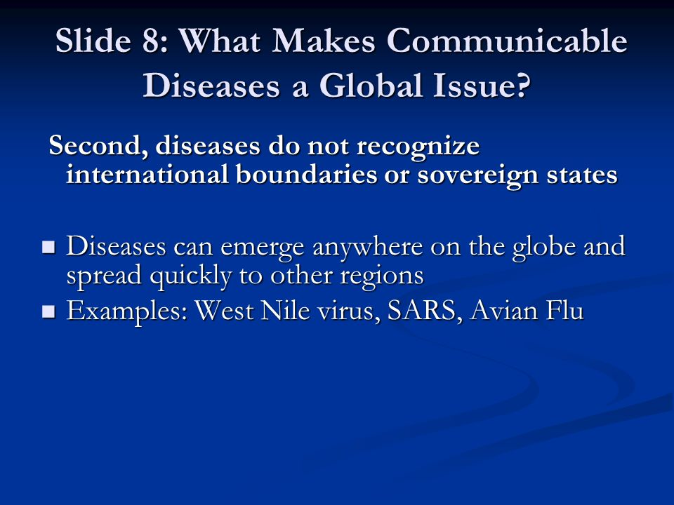 Slide 8: What Makes Communicable Diseases a Global Issue