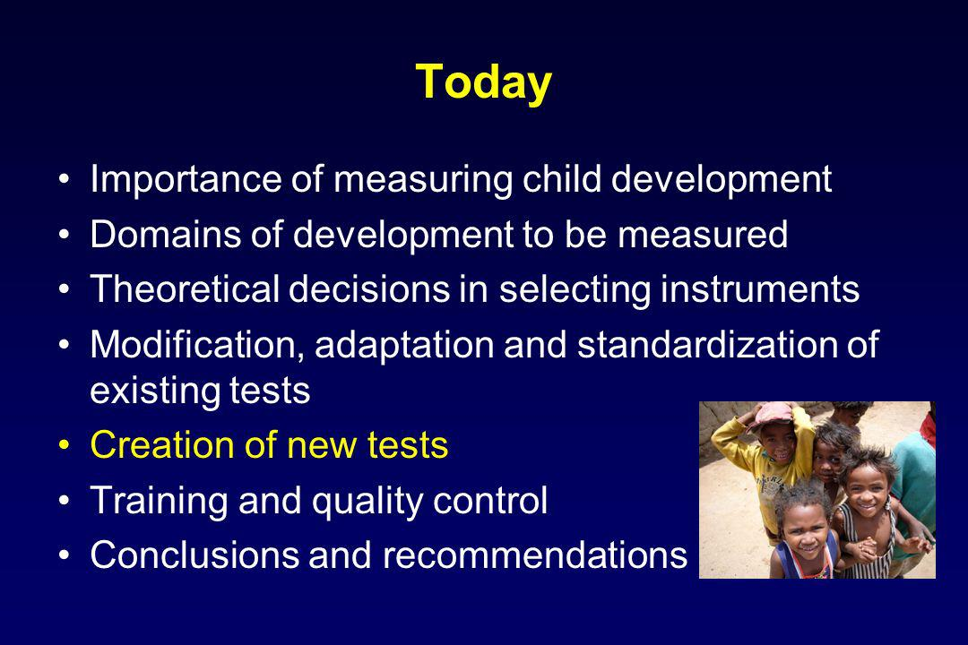Today Importance of measuring child development